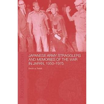 Japanese Army Stragglers and Memories of the War in Japan 195075 by Trefalt & Beatrice