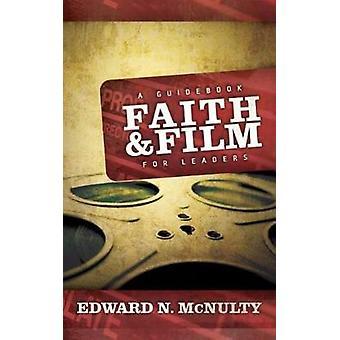 Fe y película una guía para líderes por McNulty y Edward N.