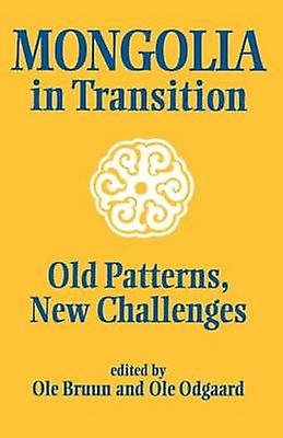 Mongolia in Transition Old Patterns New Challenges by Bruun & Ole