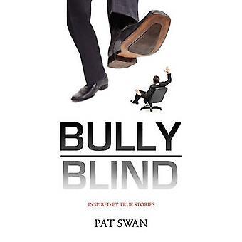 Bully Blind by Swan & Pat