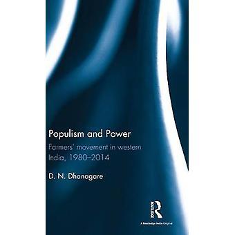 Populism and Power  Farmers movement in western India 19802014 by Dhanagare & D. N.