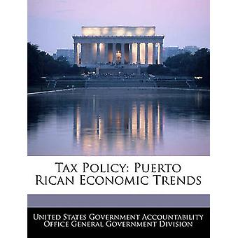Tax Policy Puerto Rican Economic Trends by United States Government Accountability