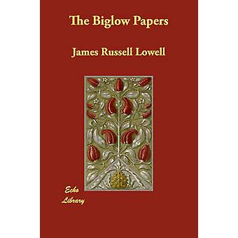 The Biglow Papers by Lowell & James Russell