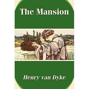 Mansion The by Van Dyke & Henry