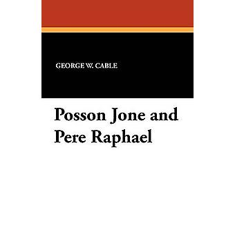 Posson Jone and Pere Raphael by Cable & George W.