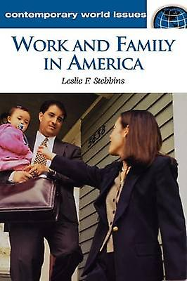 Work and Family in America A Reference Handbook by Stebbins & Leslie F.