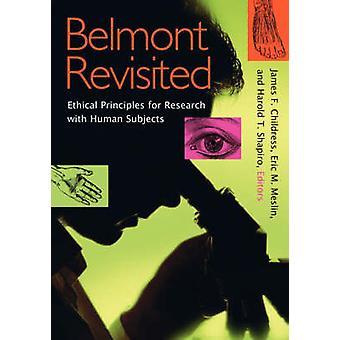 Belmont Revisited Ethical Principles for Research with Human Subjects by Childress & James & F