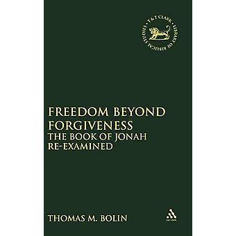 Libertad más allá de perdón por Bolin y Thomas M.