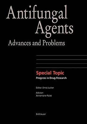 Antifungal Agents  Advances and Problems by Jucker & Ernst M.