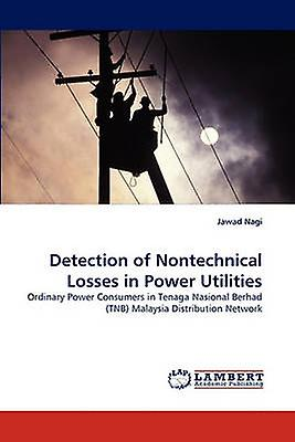 Detection of Nontechnical Losses in Power Utilicravates by Nagi & Jawad