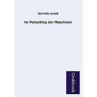 Im Pulsschlag Der Maschinen by Lersch & Heinrich