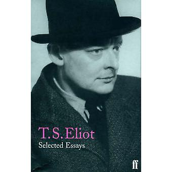 Selected Essays by T. S. Eliot - 9780571197460 Book