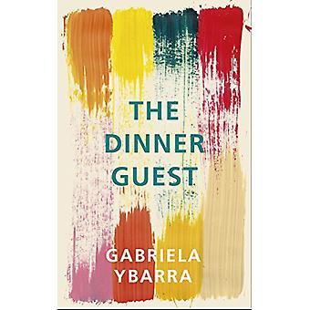 The Dinner Guest by Gabriela Ybarra - 9781910701980 Book