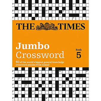The Times 2 Jumbo Crossword Book 5 - 60 of the World's Biggest Puzzles