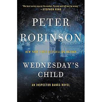 Wednesday's Child - An Inspector Banks Novel by Peter Robinson - 97800