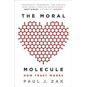 The Moral Molecule - How Trust Works by Paul J Zak - 9780142196908 Book