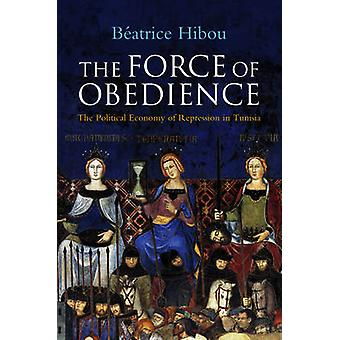 The Force of Obedience by Beatrice Hibou - 9780745651804 Book