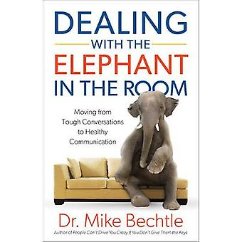 Dealing with the Elephant in the Room - Moving from Tough Conversation