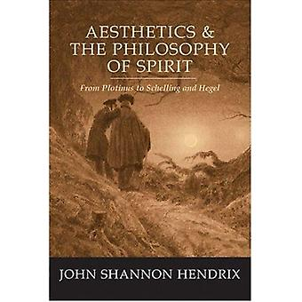 Aesthetics & the Philosophy of Spirit - From Plotinus to Schelling and