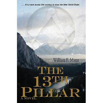 The 13th Pillar by William F Mann - 9780878396023 Book