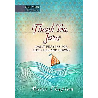 One Year Devotional - Thank You - Jesus - Daily Prayers of Praise and G