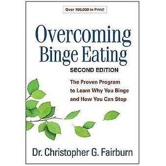 Overcoming Binge Eating - Second Edition - The Proven Program to Learn