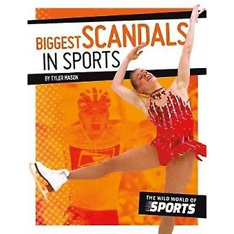 Biggest Scandals in Sports by Tyler Mason - 9781532113628 Book
