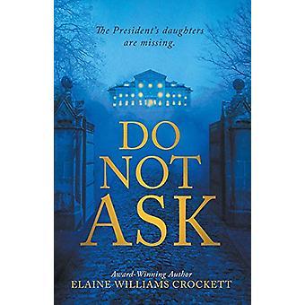 Do Not Ask by Elaine Williams Crockett - 9781543910438 Book