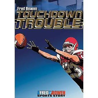 Touchdown Trouble by Fred Bowen - 9781561454976 Book