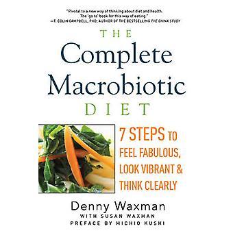 The Complete Macrobiotic Diet - 7 Steps to Feel Fabulous - Look Vibran