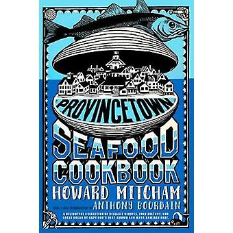 Provincetown Seafood Cookbook by Provincetown Seafood Cookbook - 9781