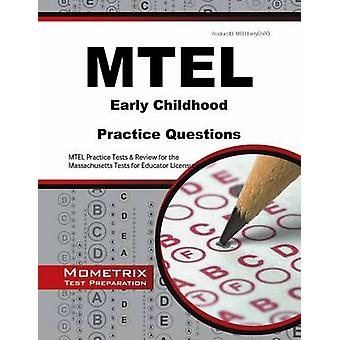 MTEL Early Childhood Practice Questions - MTEL Practice Tests & Review