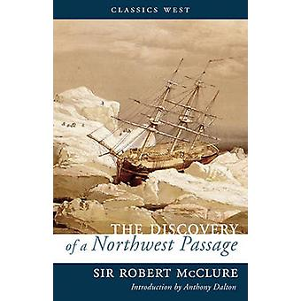 The Discovery of a Northwest Passage by Robert McClure - Anthony Dalt