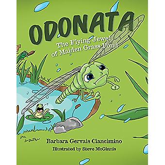 Odonata - The Flying Jewel of Maiden Grass Pond by Barbara Gervais Cia
