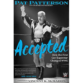 Accepted - How the First Gay Superstar Changed Wwe by Pat Patterson -