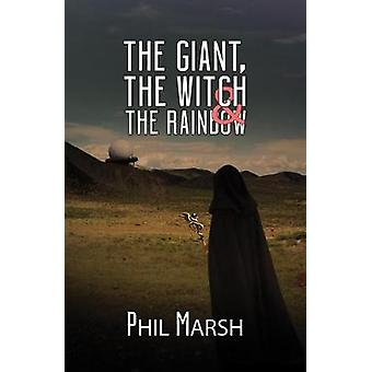 The Giant - The Witch & The Rainbow by The Giant - The Witch &amp