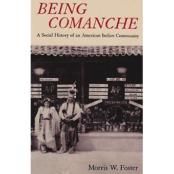 Being Comanche by Morris W. Foster - 9780816513673 Book