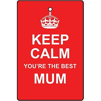 Keep Calm You're The Best Mum Car Air Freshener