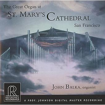 John Balka - The Great Organ at st. Mary's Cathedral, San Francisco [CD] USA import