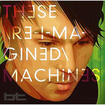 Bt - These Re-Imagined Machines [CD] USA import