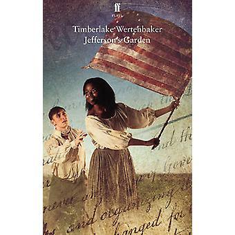 Jefferson's Garden by Timberlake Wertenbaker - 9780571325122 Book