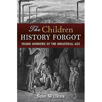The Children History Forgot by Sue Wilkes - 9780709089728 Book