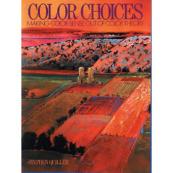 Color Choices - Making Color Sense Out of Color Theory (New edition) b
