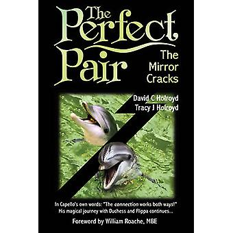 The Perfect Pair - The Mirror Cracks by David C. Holroyd - Tracy J. Ho