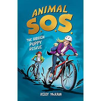 The Hidden Puppy Rescue by Kelly McKain - Katy Jackson - 978184715256