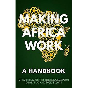 Making Afrika werk - een handboek door Greg Mills - 9781849048736 boek