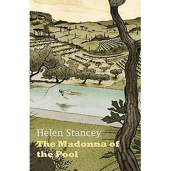The Madonna of the Pool by Helen Stancey - 9781912054008 Book