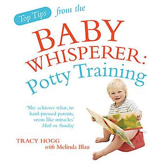 Top Tips from the Baby Whisperer - Potty Training by Tracy Hogg - Meli