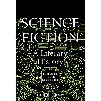 Science Fiction - A Literary History by Roger Luckhurst - 978071235692