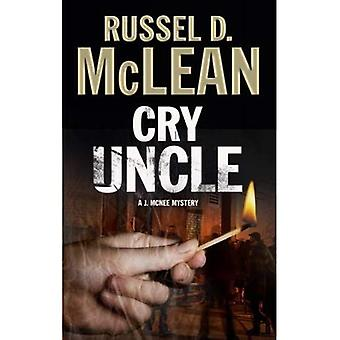 Cry Uncle: A J. Mcnee Private Investigator Mystery Set in Scotland (A J. Mcnee Mystery)